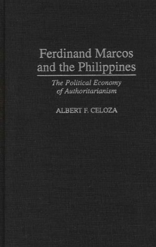 Ferdinand Marcos and the Philippines: The Political Economy of Authoritarianism