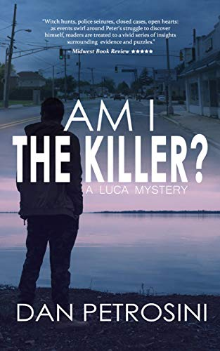Am I the Killer? - A Luca Mystery Crime Thriller:  Book #1