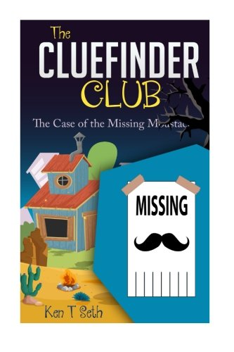 Download The CLUE FINDER CLUB : THE CASE OF MISSING MOUSTACHE (Kids detective books- The ClueFinder Club) (Volume 5) PDF