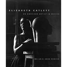 Elizabeth Catlett: An American Artist in Mexico (Jacob Lawrence Series on American Artists) by Melanie Anne Herzog (2000-08-23)
