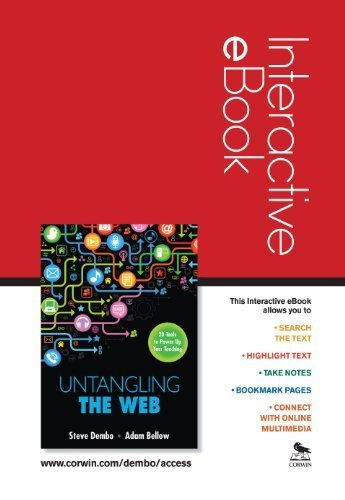Untangling the Web Interactive eBook: 20 Tools to Power Up Your Teaching by Steve Dembo (2013-05-22)