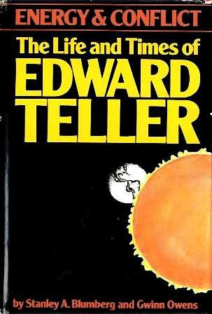 Book cover from Energy and conflict :the life and times of Edward Teller by Stanley A. And Gwinn Owens. Blumberg