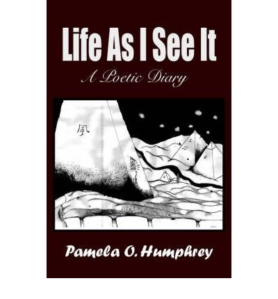 Read Online Life As I See It: A Poetic Diary (Paperback) - Common pdf