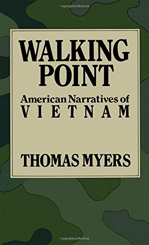 Walking Point: American Narratives of Vietnam by Thomas Myers