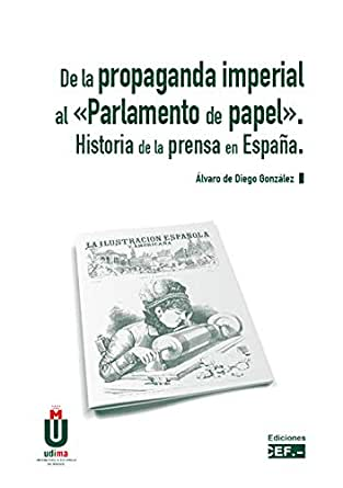De la propaganda imperial al «Parlamento de papel». Historia de la ...