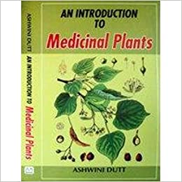 An Introduction To Medicinal Plants: Amazon in: Ashwini Dutt