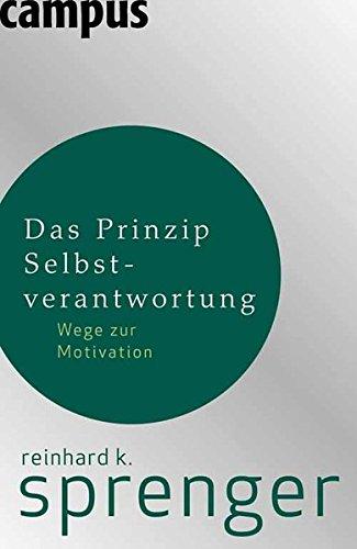 Das Prinzip Selbstverantwortung: Wege zur Motivation