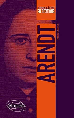 Arendt Connaitre En Citations Amazon Co Uk Mathieu Cochereau
