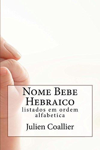Nome Bebe Hebraico: listados em ordem alfabetica (Portuguese Edition)