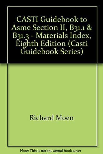 amazon com casti guidebook to asme section ii b31 3 b31 3 rh amazon com ASME B31.1 2016 ASME B31.1 2016