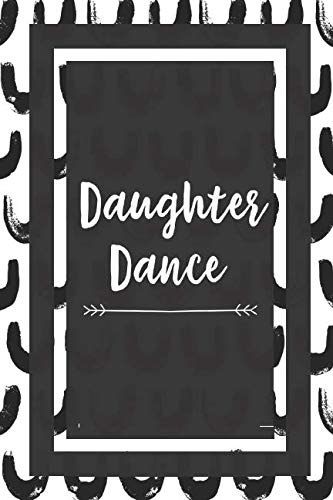 Daughter Dance: Gift For Daughters Journal Lined Notebook To Write In For Girls And Women (Father In Law Daughter In Law Dance)