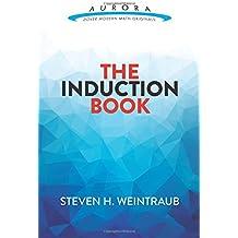 The Induction Book (Aurora: Dover Modern Math Originals)