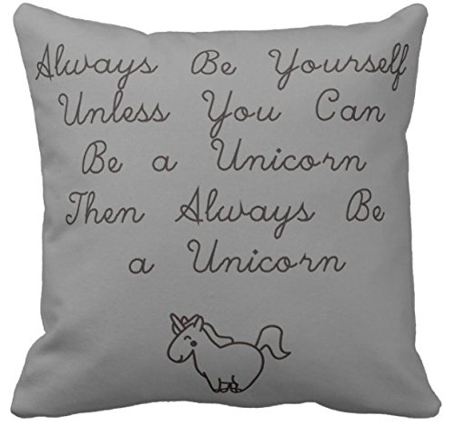 - Kissenday 18X18 Inch Always Be Yourself unless you can be a Unicorn Quote Cotton Polyester Decorative Home Decor Sofa Couch Desk Chair Bedroom Car Humorous Funny Saying Gift Square Throw Pillow Case