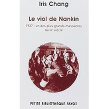 Viol de Nankin (Le): 1937: un des plus grands massacres du