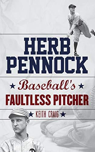 - Herb Pennock: Baseball's Faultless Pitcher