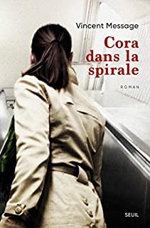 Cora dans la spirale, Message, Vincent