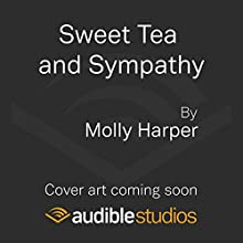 Sweet Tea and Sympathy Audiobook by Molly Harper Narrated by To Be Announced