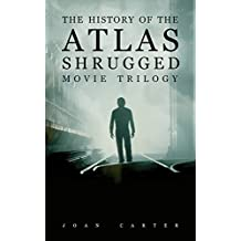 The History of the Atlas Shrugged Movie Trilogy