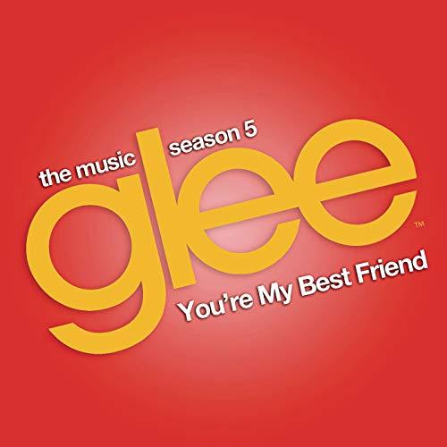 You're My Best Friend (Glee Cast Version)