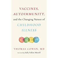 Vaccines, Autoimmunity, and the Changing Nature of Childhood Illness (English Edition)