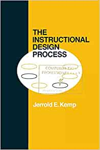 The Instructional Design Process Classics In Distance Learning Kemp Jerrold E 9781681239767 Amazon Com Books