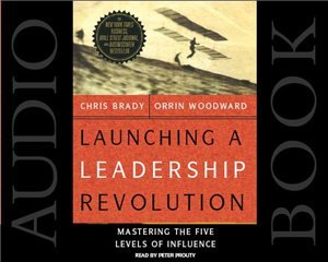 Launching a Leadership Revolution: Mastering the Five Levels of Influence pdf