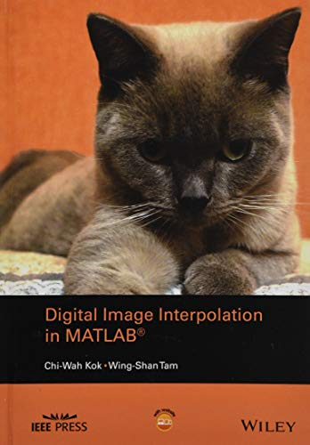 Digital Image Interpolation in Matlab (Wiley - IEEE)
