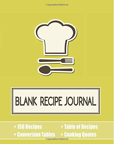 Download Blank Recipe Journal: 150 Recipe Organizer / Blank Recipe Book With Conversion Tables, Table of Recipes, Quotes and Recipe Template (8 x 10 Inches / Yellow) PDF