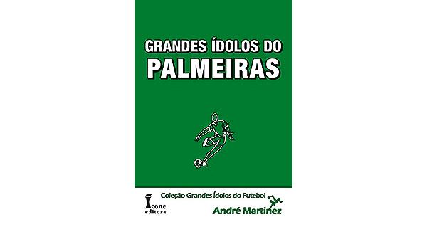 Grandes Ídolos do Palmeiras: Amazon.es: André Martinez: Libros