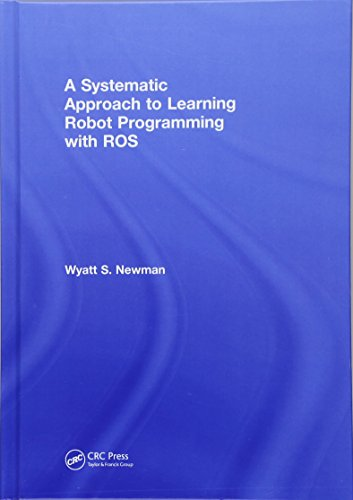 A Systematic Approach to Learning Robot Programming with ROS by Chapman and Hall/CRC
