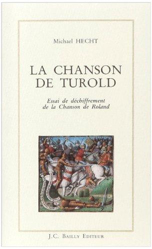La chanson de Turold: Essai de déchiffrement de la Chanson de Roland (Collection Œuvres à clef) (French Edition)