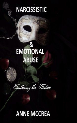 Narcissistic and Emotional Abuse: Shattering the Illusion ebook