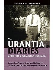 The Urantia Diaries of Harold and Martha Sherman: Volume Four: 1944-1945