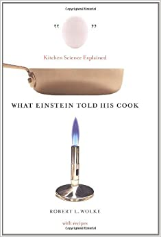 Book What Einstein Told His Cook: Kitchen Science Explained
