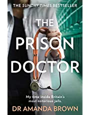 The Prison Doctor: My Time on the Wards of Britain's Most Notorious Jails