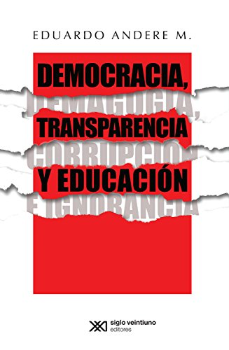 Democracia Transparencia Y Educacion Demagogia Corrupcion E