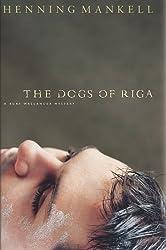 The Dogs of Riga: A Kurt Wallendar Mystery (Kurt Wallander Mystery Book 2)