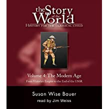 Story of the World, Vol. 4 Audiobook: History for the Classical Child: The Modern Age (Vol. 4) (Story of the World) (v. 4)