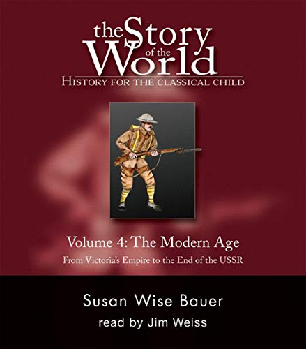 The Story of the World: History for the Classical Child: The Modern Age: Audiobook (Vol. 4)  (Story of the World) (v. ()