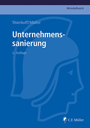 Unternehmenssanierung (C.F. Müller Wirtschaftsrecht) (German Edition)