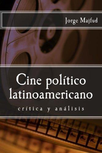 Cine politico latinoamericano (Spanish Edition) [Jorge Majfud] (Tapa Blanda)