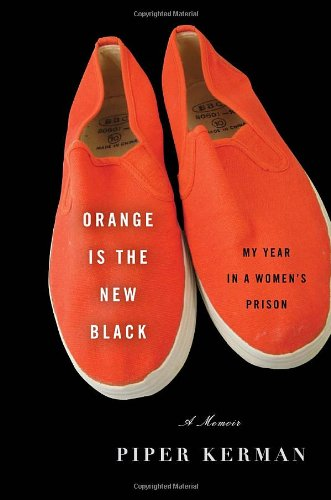 Orange Is the New Black: My Year in a Women's Prison, Kerman, Piper