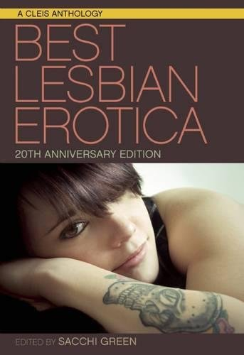 Best Lesbian Erotica of the Year 20th Anniversary Edition (Best Lesbian Erotica Series) (The Best Lesbian Stories)