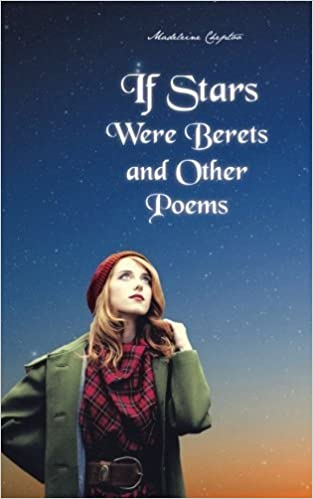 Book If Stars Were Berets and Other Poems by Madeleine Cheptoo (2015-05-15)