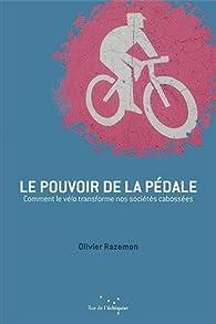 Le pouvoir de la pédale par Olivier Razemon