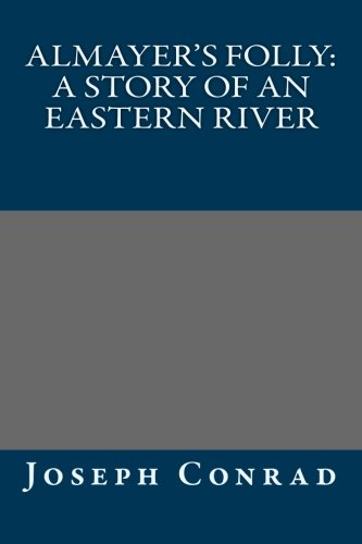 Read Online Almayer's Folly: a story of an Eastern river PDF