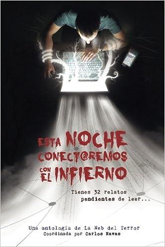 Esta noche conectaremos con el infierno (Spanish Edition): Carlos Navas (Coordinador), Pablo Uria (Ilustrador portada), Varios autores (autores): ...