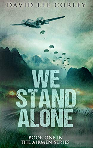 We Stand Alone: A Historical War Novel (The Airmen Series Book 1) ()