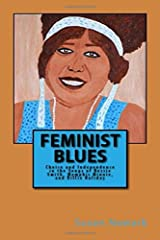 Feminist Blues: Choice and Independence in the Songs of Bessie Smith, Memphis Minnie, and Billie Holiday Paperback