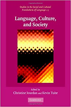 Book Language, Culture, and Society: Key Topics in Linguistic Anthropology (Studies in the Social and Cultural Foundations of Language)